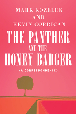 The Panther and The Honey Badger (A Correspondence) PREORDER