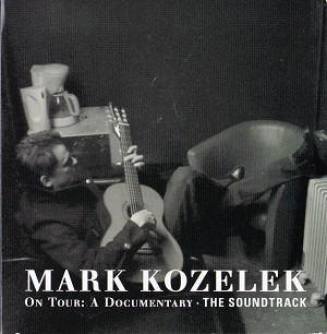 MARK KOZELEK - 'On Tour: A Documentary - The Soundtrack- 2-DISC SET'